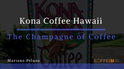 Kona Coffee, Hawaii. The Champagne of Coffee