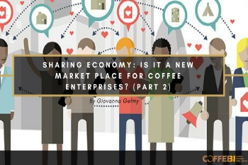 Sharing Economy: Is It a New Market Place for Coffee Enterprises? (Part 2)
