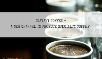 Instant Coffee - A New Channel To Promote Specialty Coffee?