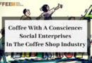Coffee With A Conscience: Social Enterprises In The Coffee Shop Industry