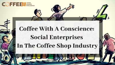 Coffee with a conscience, social enterprises in the coffee shop industry