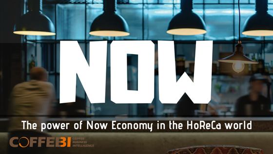 The Power of Now Economy in the HoReCa World