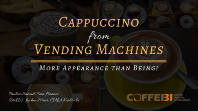 Cappuccino from Vending Machines - More Appearance than Being?