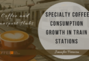 Coffee and Transport Hubs: Specialty Coffee Consumption Growths in Train Stations