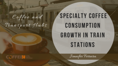 Coffee and Transport Hubs_ Specialty Coffee Consumption Growth in Train Stations