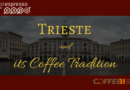 Trieste and its Coffee Tradition
