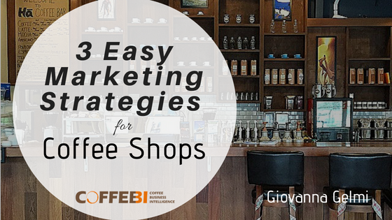 3 Easy Marketing Strategies for Coffee Shops