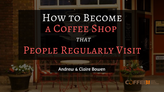 How to Become One of 25 Coffee Shops People Regularly Visit