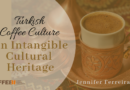 Turkish Coffee Culture: An Intangible Cultural Heritage