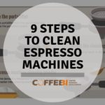 9 Steps to Clean Espresso Machines