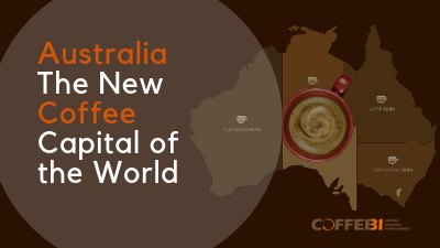 Australia, The New Coffee Capital of the World