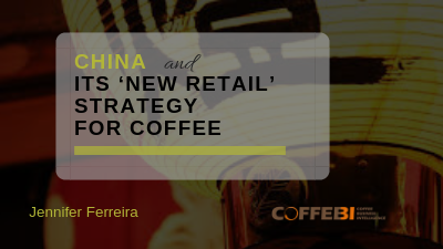 China And Its 'New Retail' Strategy For Coffee