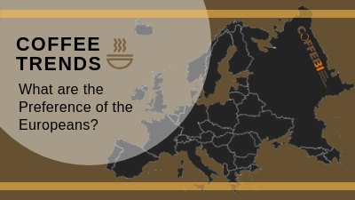 Coffee Trends_ European Prefer Coffee in Capsules
