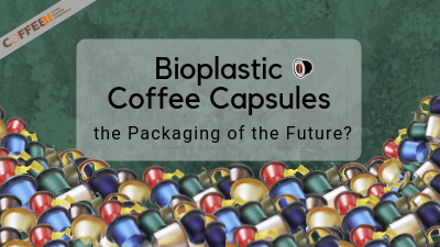 Bioplastic Coffee Capsules the Packaging of the Future