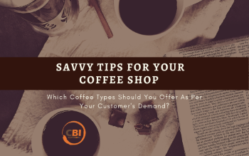 Savvy Tips for your coffee shop.