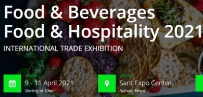 Food & Beverages Food & Hospitality 2021 @ Sarit Expo Centre | Nairobi | Nairobi County | Kenya
