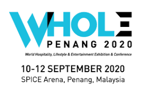 WHOLE 2020 - World Hospitality Lifestyle and Entertainment Exhibition & Conference @ SPICE Arena & Convention Centre | Bayan Lepas | Pulau Pinang | Malaysia