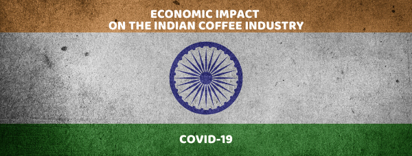 Covid-19: Economic Impact on the Indian Coffee Industry