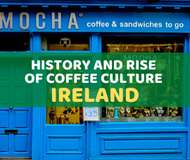 History and rise of coffee culture in Ireland