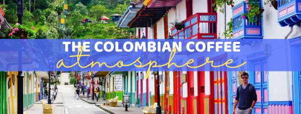 The colombian coffee atmosphere