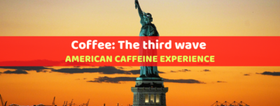 coffee third wave - american coffeine experience